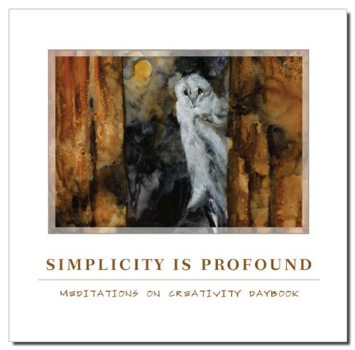 9781933937649: Simplicity is Profound: Meditations on Creativity Daybook