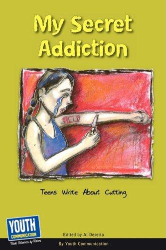 9781933939780: My Secret Addiction: Teens Write about Cutting