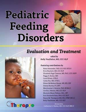 Pediatric Feeding Disorders: Evaluation and Treatment: Alexander, Rona; Fox, Cathy; Clawson, ...