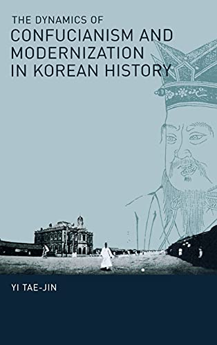 9781933947068: The Dynamics of Confucianism and Modernization in Korean History