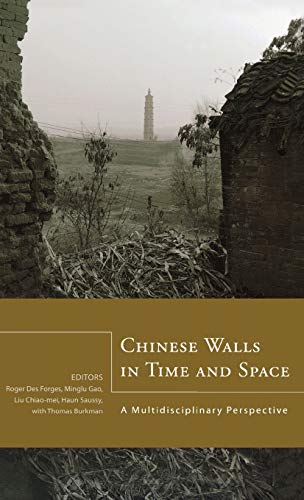 9781933947143: Chinese Walls in Time and Space: A Multidisciplinary Perspective (Cornell East Asia Series)