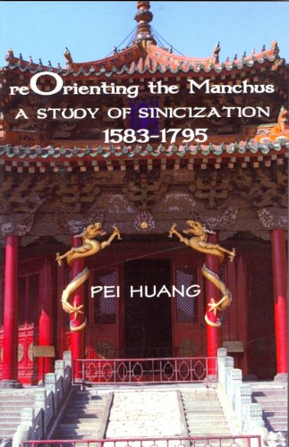 9781933947228: Reorienting the Manchus: A Study of Sinicization, 1583-1795 (Cornell East Asia)