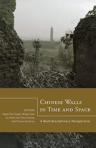 9781933947440: Chinese Walls in Time and Space: A Multidisciplinary Perspective (Cornell East Asia)