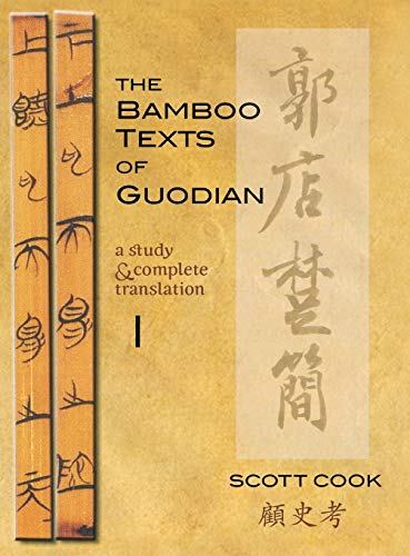 9781933947846: The Bamboo Texts of Guodian: A Study and Complete Translation, Vol. 1 (Cornell East Asia Series)