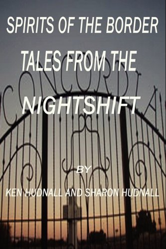 9781933951508: Spirits of the Border: Tales From The Night Shift