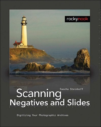 9781933952017: Scanning Negatives and Slides: Digitizing Your Photographic Archives