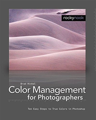 9781933952024: Color Management in Digital Photography: Ten Easy Steps to True Colors in Photoshop