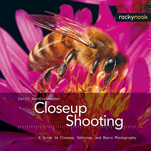 9781933952093: Closeup Shooting: A Guide to Closeup, Tabletop and Macro Photography
