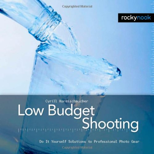 9781933952109: Low Budget Shooting: Do It Yourself Solutions to Professional Photo Gear