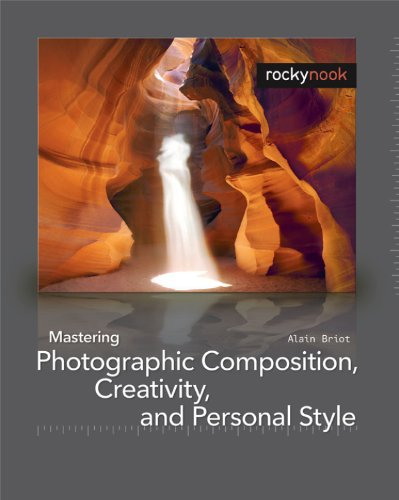 9781933952222: Mastering Photographic Composition, Creativity, and Personal Style