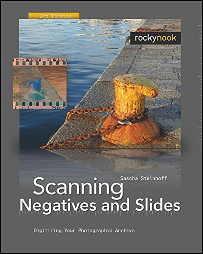 9781933952307: Scanning Negatives and Slides: Digitizing Your Photographic Archives