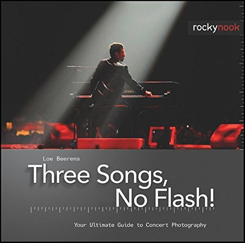 9781933952482: Three Songs, No Flash!: Your Ultimate Guide to Concert Photography