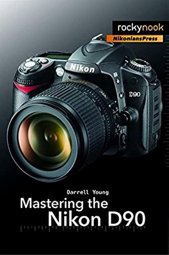 9781933952505: Mastering the Nikon D90