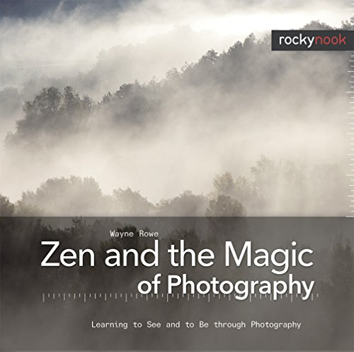 9781933952543: Zen and the Magic of Photography: Learning to See and to Be through Photography