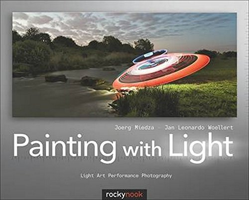 9781933952741: Painting with Light: Light Art Performance Photography