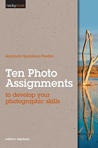 9781933952796: Ten Photo Assignments: to develop your photographic skills