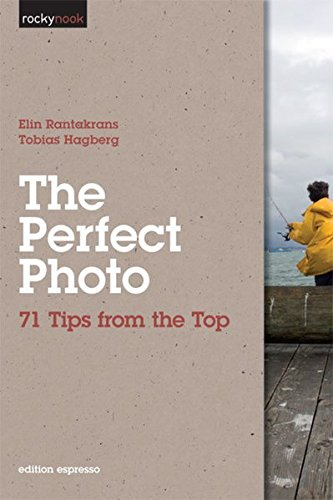 9781933952857: The Perfect Photo: 71 Tips from the Top