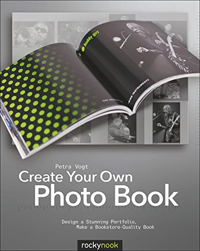9781933952925: Create Your Own Photo Book: Design a Stunning Portfolio, Make a Bookstore-Quality Book