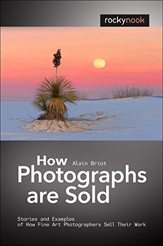 9781933952932: How Photographs are Sold: Stories and Examples of How Fine Art Photographers Sell Their Work