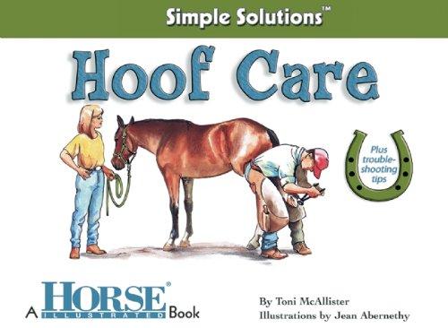 Hoof Care (Horse Illustrated Simple Solutions): Mcallister, Toni