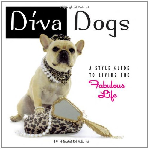 9781933958262: Diva Dogs: A Style Guide to Living the Fabulous Life