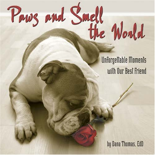 9781933958286: Paws & Smell the World: Unforgettable Moments with Our Best Friend