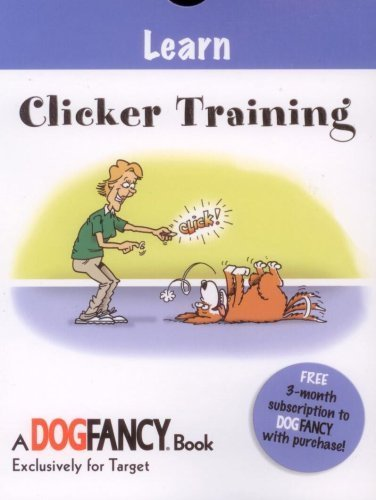 Learn: Clicker Training (Dog Fancy Grab 'N Go Simple Solutions): Kim Campbell Thornton