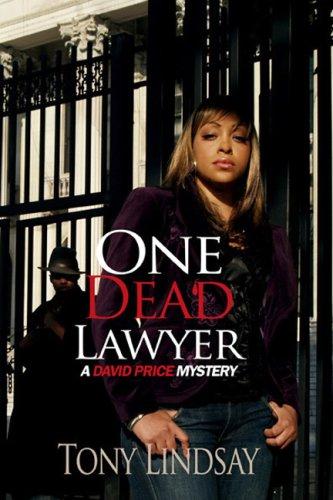 One Dead Lawyer (David Price Mysteries): Tony Lindsay