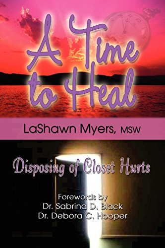 9781933972176: A Time to Heal: Disposing of Closet Hurts