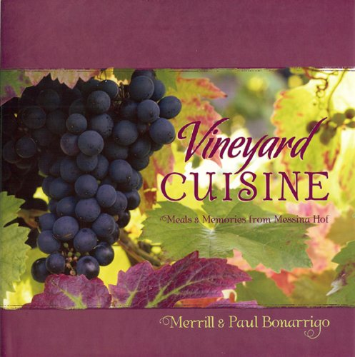 9781933979021: Vineyard Cuisine: Meals & Memories from Messina Hof