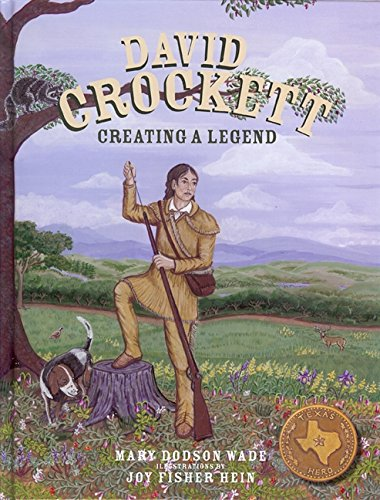 David Crockett: Creating a Legend (History of the Americas): Wade, Mary Dodson