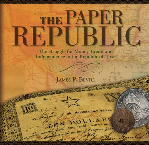 The Paper Republic: The Struggle for Money,: James P. Bevill