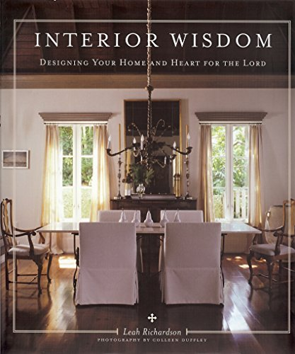 9781933979304: Interior Wisdom: Designing Your Heart and Home for the Lord