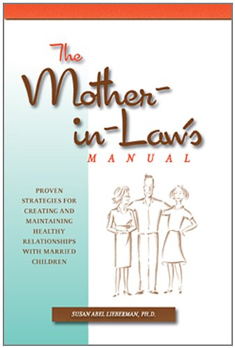 9781933979472: Mother-in-Law's Manual: Proven Strategies for Creating and Maintaining Healthy Relationships with Married Children