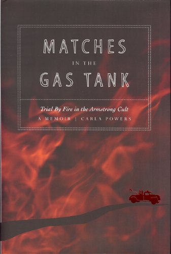 Matches in the Gas Tank: Trial by Fire in the Armstrong Cult: Powers, Carla