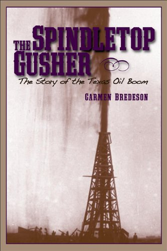 9781933979663: Spindletop Gusher: The Story of the Texas Oil Boom