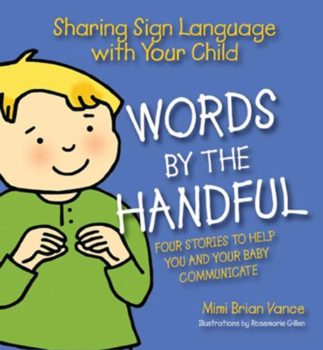 Words By the Handful - Box Set: Sharing Sign Language with Your Child: Four Stories to Get You and ...