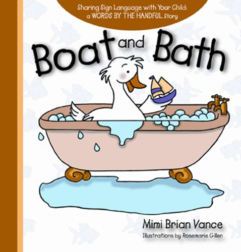 9781933979762: Boat and Bath: Sharing Sign Language with Your Child: a Words By the Handful Story