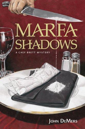 9781933979816: Marfa Shadows: A Chef Brett Mystery