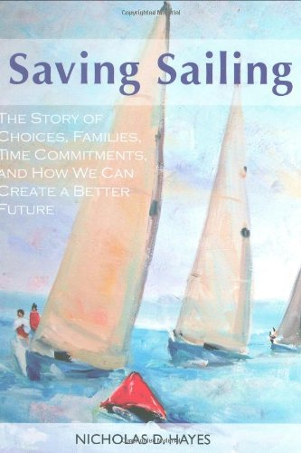 9781933987071: Saving Sailing - The Story of Choices, Families, Time Commitments, and How We Can Create a Better Future