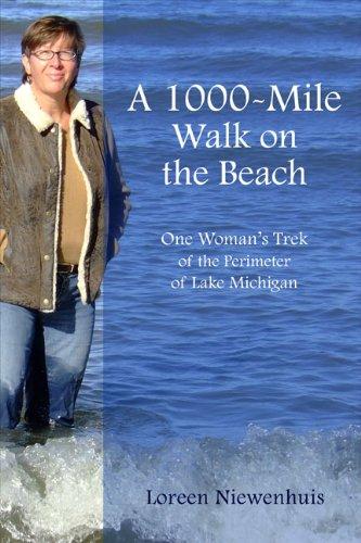 A 1,000-Mile Walk on the Beach: One Woman's Trek of the Perimeter of Lake Michigan: Niewenhuis...