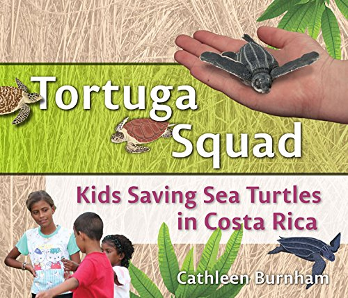 9781933987248: Tortuga Squad: Kids Saving Sea Turtles in Costa Rica