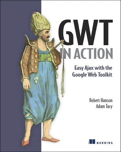 9781933988238: GWT in Action: Easy Ajax with the Google Web Toolkit