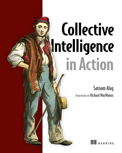 Collective Intelligence in Action: Satnam Alag