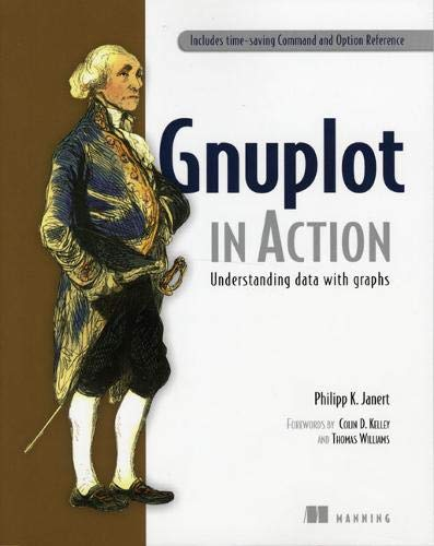 9781933988399: Gnuplot in Action: Understanding Data with Graphs