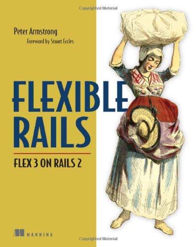 9781933988504: Flexible Rails: Flex 3 on Rails 2