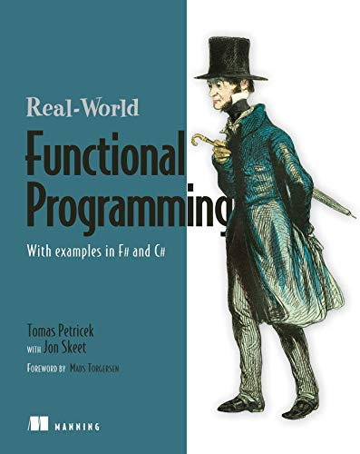 9781933988924: Real-World Functional Programming: With Examples in F# and C#