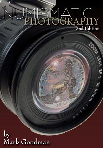 Numismatic Photography, 2nd edition: Mark Goodman