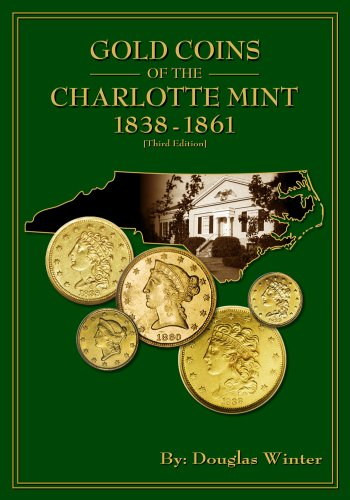 Gold Coins of the Charlotte Mint: 1838-1861,