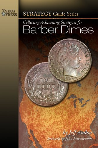 9781933990224: Collecting & Investing Strategies for Barber Dimes (Strategy Guide Series)